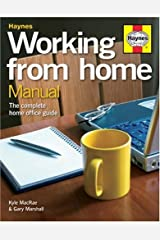 Working from Home Manual: The Complete Home Office Guide Hardcover