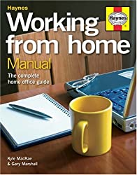 Working from Home Manual: The Complete Home Office Guide