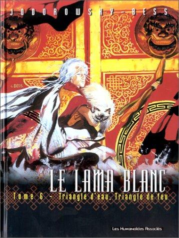 Le Lama blanc, Tome 6 : Triangle d'eau, triangle de feu