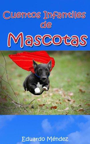 Cuentos Infantiles de Mascotas por Eduardo Méndez
