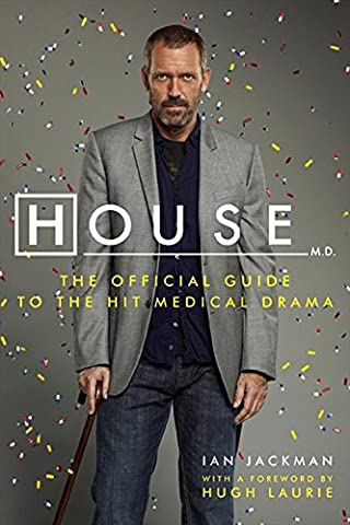 House: The Authorized Companion to the Hit Fox Medical Drama