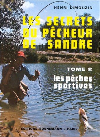 Les Secrets du pêcheur de sandre, tome 2 par Henri Limouzin