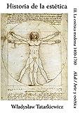 Historia de la estética III: La estética moderna, 1400-1700: 3 (Arte y estética)