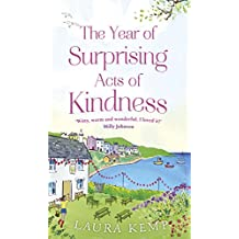The Year of Surprising Acts of Kindness: The most heartwarming feelgood novel you'll read this year