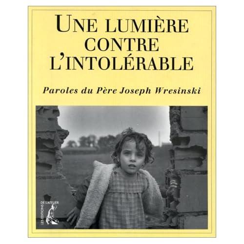 Une lumière contre l'intolérable - Paroles du Père Joseph Wresinski