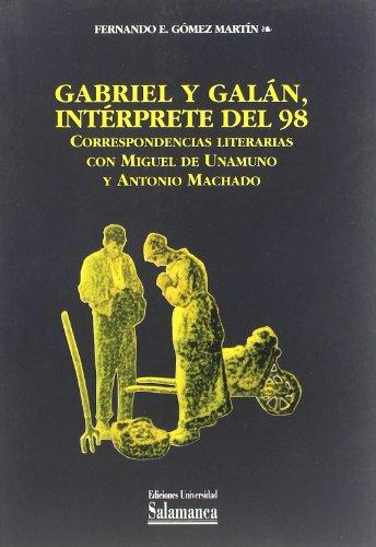 Gabriel y Galán, intérprete del 98. Correspondencias literarias con Miguel de Unamuno y Antonio Machado (Estudios filológicos)