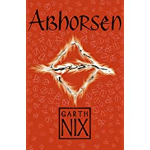 Abhorsen: Book three in the internationally bestselling fantasy series (The Old Kingdom 3)