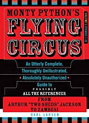 Monty Python's Flying Circus: Episodes 1-26, Volume 1: An Utterly Complete, Thoroughly Unillustrated, Absolutely Unauthorized Guide to Possibly All th