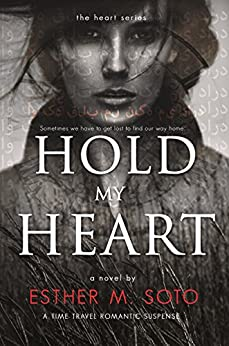 Hold My Heart (The Heart Series Book 1) (English Edition) di [Soto, Esther M.]