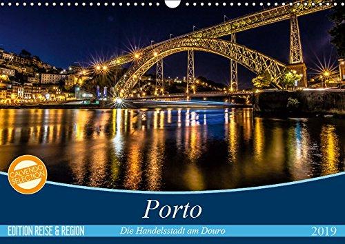 Porto - Die Handelsstadt am Douro (Wandkalender 2019 DIN A3 quer): Farbenfrohe, leuchtende Ansichten der Weltkulturerbe-Stadt Porto. (Monatskalender, 14 Seiten ) (CALVENDO Orte)