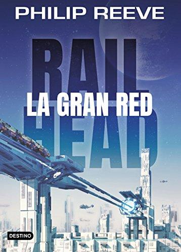 Railhead. La gran red par Philip Reeve