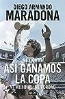 México 86. Así ganamos la copa par Maradona