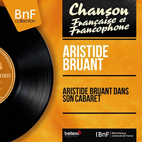 Aristide Bruant dans son cabaret (Mono Version)
