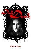 Dark Death (New York Darkness 3) von Kris Stone