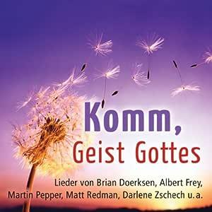 Komm, Geist Gottes - Albert Frey, Katrin Lauer, Anja