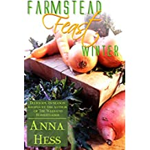 Farmstead Feast: Winter: Delicious, in-season recipes by the author of The Weekend Homesteader (English Edition)