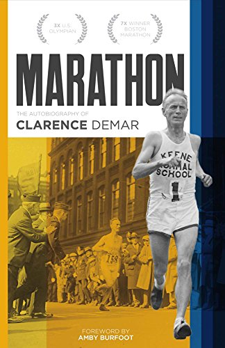 Marathon: Autobiography of Clarence Demar- America's Grandfather of Running por Clarence Demar