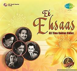 Ek Ehsaas - All Time Golden Oldies