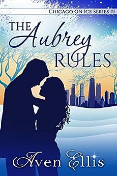 The Aubrey Rules (chicago On Ice Series Book 1) por Aven Ellis Gratis