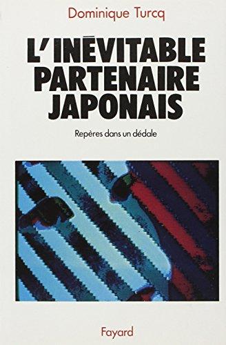 L'inévitable partenaire japonais : Repères dans un dédale par Dominique Turcq
