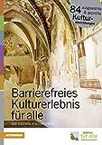Barrierefreies Kulturerlebnis für alle Der Südtirol Kulturführer