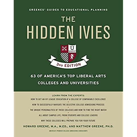 The Hidden Ivies: 63 of America's Top Liberal Arts Colleges and Universities (Greene's Guides)