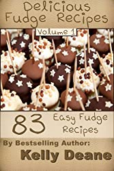 Delicious Fudge Recipes - Volume 1:  83 Easy Fudge Recipes (English Edition)