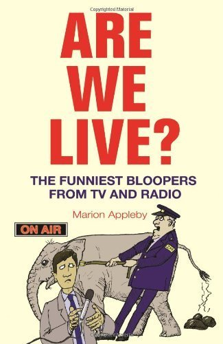 Are We Live?: The Funniest Bloopers from TV and Radio by Marion Appleby (2012-10-04)