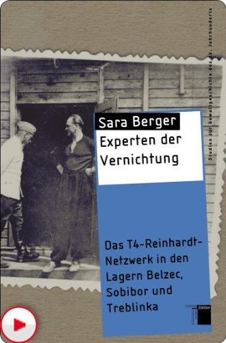 Experten der Vernichtung: Das T4-Reinhardt-Netzwerk in den Lagern Belzec, Sobibor und Treblinka (Studien zur Gewaltgeschichte des 20. Jahrhunderts)