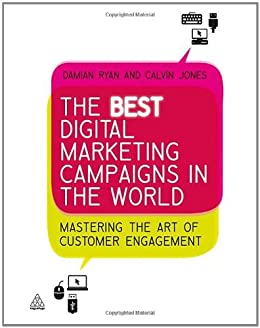 The Best Digital Marketing Campaigns in the World: Mastering The Art of Customer Engagement by [Ryan, Damian, Jones, Calvin]