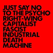 Just Say No To The Psycho Right-Wing (...)