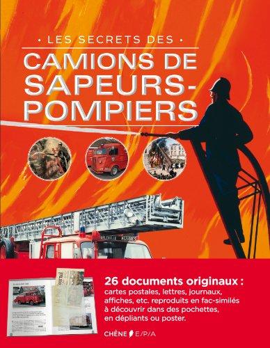 Les Secrets des camions de sapeurs-pompiers par Collectif