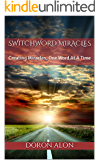Switchword Miracles: Creating Miracles, One Word At A Time (Switchwords Series Book 1)