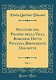 eBook Gratis da Scaricare Sculture del Palazzo della Villa Borghese Detta Pinciana Brevemente Descritte Vol 1 Classic Reprint (PDF,EPUB,MOBI) Online Italiano