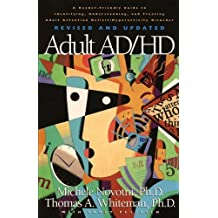 Adult AD/HD: A Reader Friendly Guide to Identifying, Understanding, and Treating Adult Attention Deficit/Hyperactivity Disorder Revised and Updated by Michele Novotni (2003-01-30)
