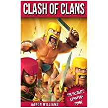Clash Of Clans: The Ultimate Strategy Guide