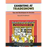 Exhibiting at Tradeshows: Tips and Techniques for Success (Crisp Fifty-Minute Series) by Susan A. Friedman (1995-03-01)