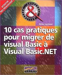 10 cas pratiques pour migrer de Visual Basic à Visual Basic.Net