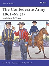 The Confederate Army 1861-65, Vol. 3: Louisiana & Texas (Men-at-Arms) by Ron Field (2006-04-25)