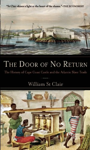 Cape Coast Castle (The Door of No Return: The History of Cape Coast Castle and the Atlantic Slave Trade)