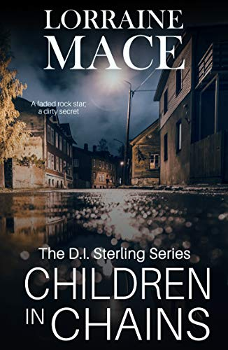 Children in Chains: The much anticipated follow up in the dark and gritty DI Sterling crime series by [Mace, Lorraine]