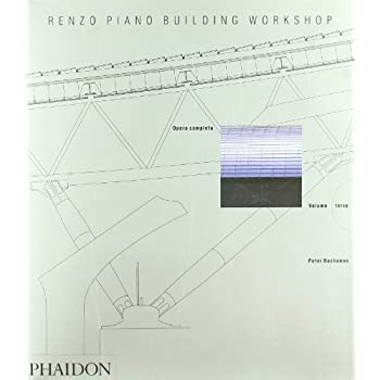 Renzo Piano Building Workshop. Opera Completa: 3