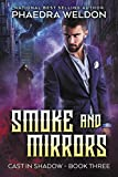 Smoke And Mirrors: A Dark Fantasy Series (Cast In Shadow Book 3)