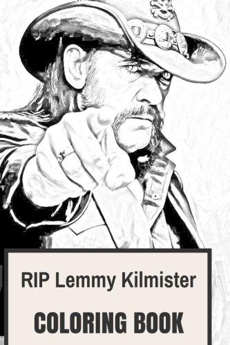 RIP Lemmy Kilmister Coloring Book: Legendary Motorhead Frontman Ace of Spades Prodigy Metal Vocal Inspired Adult Coloring Book (Coloring Book for Adults)