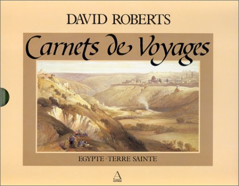David Roberts - Carnets de voyages - Egypte - Terre Sainte par Barbara Culliford, William Olivier Desmond