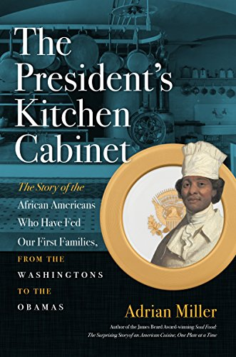 the-presidents-kitchen-cabinet-the-story-of-the-african-americans-who-have-fed-our-first-families-fr