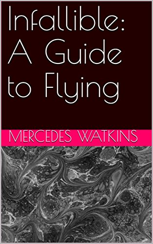 Infallible: A Guide to Flying (English Edition)