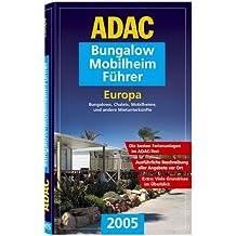 ADAC Bungalow-Mobilheim-Führer Europa 2005