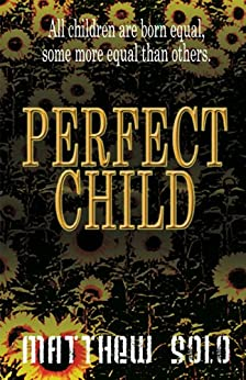 PERFECT CHILD by [Solo, Matthew]