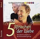 Die fünf Sprachen der Liebe: Das Hörbuch - Gary Chapman